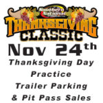 Thanksgiving Day Nov 24th – Practice, Trailer Parking & Pit Pass Sales